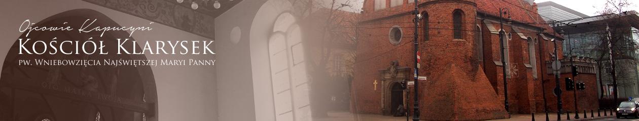 Bracia Mniejsi Kapucyni – Kościół Klarysek pw. Wniebowzięcia NMP, ul. Gdańska 2, Bydgoszcz