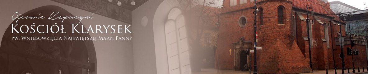 Bracia Mniejsi Kapucyni, Kościół Klarysek pw. Wniebowzięcia NMP ul. Gdańska 2 85-005 Bydgoszcz